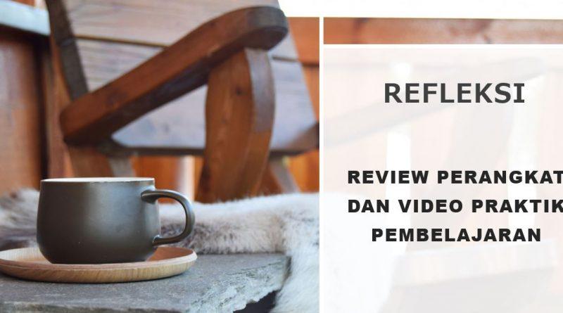 Refleksi Reviu awal kelengkapan perangkat dan video praktik pembelajaran