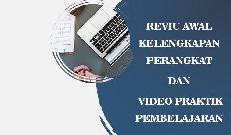 reviu awal perangkat dan video praktik pembelajaran