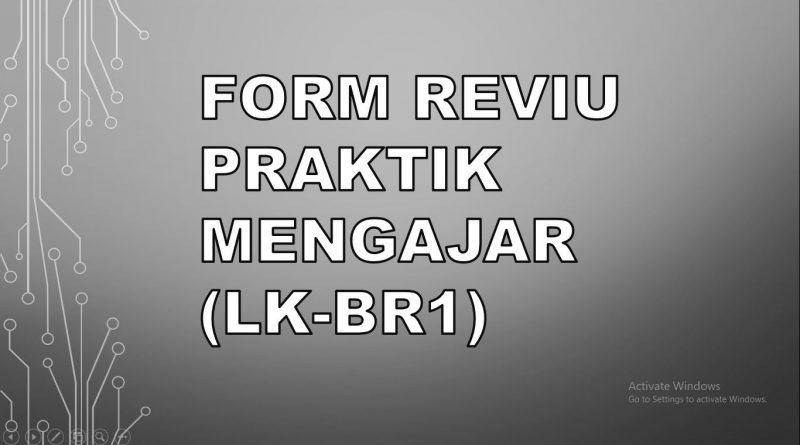 form reviu praktik mengajar LK BR 1