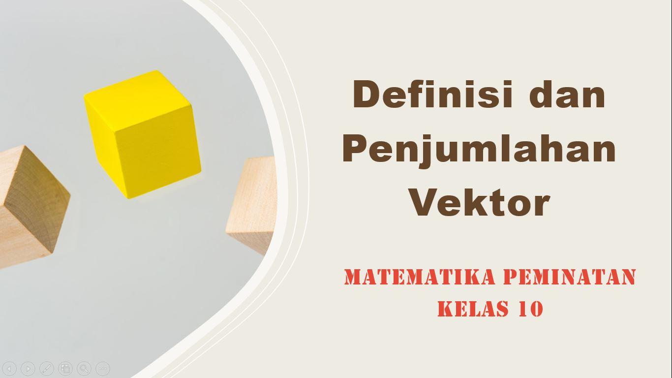 Definisi dan Penjumlahan Vektor Matematika Peminatan kelas x